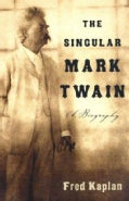 The Singular Mark Twain: A Biography (Paperback)