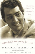 Memories Are Made Of This: Dean Martin Through His Daughter's Eyes (Paperback)