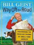 Way Off the Road: Discovering the Peculiar Charms of Small-Town America (CD-Audio)