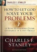 How to Let God Solve Your Problems: 12 Keys for Finding Clear Guidance in Life's Trials (Paperback)