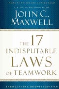 The 17 Indisputable Laws of Teamwork: Embrace Them and Empower Your Team (Paperback)