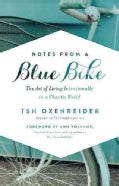 Notes from a Blue Bike: The Art of Living Intentionally in a Chaotic World (Hardcover)
