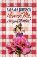 Humor Me, I'm Your Mother! (Paperback)