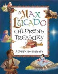 A Max Lucado Children's Treasury: A Child's First Collection (Hardcover)