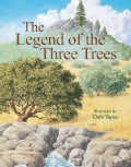 Legend of the Three Trees: The Classic Story of Following Your Dreams (Hardcover)