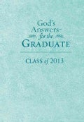 God&#39;s Answers for the Graduate, Teal: Class of 2013 (Paperback)