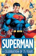 Superman: A Celebration of 75 Years (Hardcover)