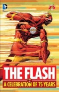 The Flash: A Celebration of 75 Years (Hardcover)