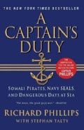A Captain's Duty: Somali Pirates, Navy SEALs, and Dangerous Days at Sea (Paperback)