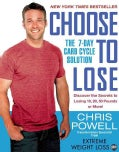Choose to Lose: The 7-Day Carb Cycle Solution (Paperback)
