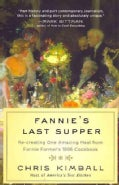 Fannie&#39;s Last Supper: Re-Creating One Amazing Meal from Fannie Farmer&#39;s 1896 Cookbook (Hardcover)