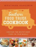 The Southern Food Truck Cookbook: Discover the South's Best Food on Four Wheels (Hardcover)
