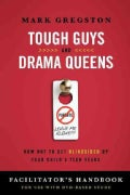 Tough Guys and Drama Queens: How Not to Get Blindsided by Your Child's Teen Years: Facilitator's Handbook (Paperback)