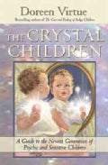 The Crystal Children: A Guide to the Newest Generation of Psychic and Sensitive Children (Paperback)