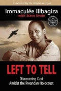 Left to Tell: Discovering God Amidst the Rwandan Holocaust (Paperback)