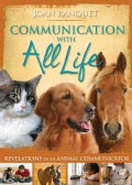 Communication With All Life: Revelations of an Animal Communicator (Paperback)
