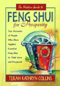 The Western Guide to Feng Shui for Prosperity: True Accounts of People Who Have Applied Essential Feng Shui to Th... (Paperback)
