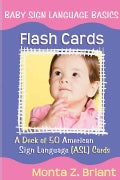 Baby Sign Language Flash Cards: A Deck of 50 American Sign Lanuage (ASL) Cards (Cards)
