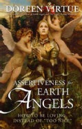 "Assertiveness for Earth Angels: How to Be Loving Instead of ""Too Nice"" (Hardcover)"