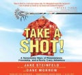 Take a Shot!: A Remarkable Story of Perseverance, Friendship, and a Really Crazy Adventure (CD-Audio)