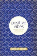 Positive Vibes: Inspiring Thoughts for Change and Transformation (Paperback)