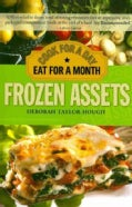 Frozen Assets: Cook for a Day, Eat for a Month (Paperback)