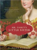 Mr. Darcy's Little Sister (Paperback)