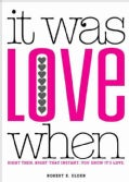 It Was Love When...: Tales from the Beginning of Love (Paperback)