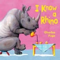 I Know a Rhino (Board book)