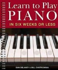 Learn to Play Piano in Six Weeks or Less (Spiral bound)