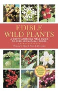 Edible Wild Plants: A North American Field Guide to over 200 Natural Foods (Paperback)