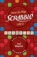 How to Play Scrabble Like a Champion (Paperback)