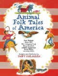 Animal Folk Tales of America: Paul Bunyan, Pecos Bill, the Jumping Frog, Davy Crockett, Johnny Appleseed, Sweet B... (Hardcover)