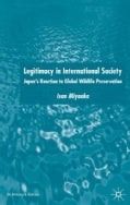 Legitimacy in International Society: Japan's Reaction to Global Wildlife Preservation (Hardcover)