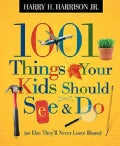1001 Things Your Kids Should See & Do: (Or Else They'll Never Leave Home) (Paperback)
