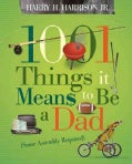 1001 Things It Means to Be a Dad: Some Assembly Required (Paperback)