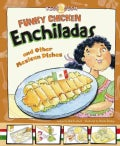 Funky Chicken Enchiladas: And Other Mexican Dishes (Hardcover)