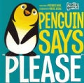 "Penguin Says ""Please"" (Board book)"
