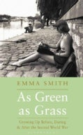 As Green As Grass: Growing Up Before, During and After the Second World War (Hardcover)