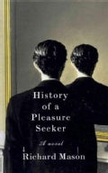 The History of a Pleasure Seeker (Hardcover)