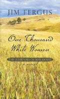 One Thousand White Women: The Journals of May Dodd (Hardcover)