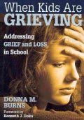 When Kids Are Grieving: Addressing Grief and Loss in School (Paperback)