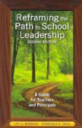 Reframing the Path to School Leadership: A Guide for Teachers and Principals (Paperback)