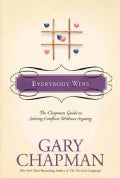 Everybody Wins: The Chapman Guide to Solving Conflicts Without Arguing (Hardcover)