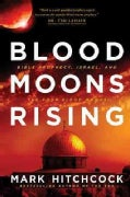 Blood Moons Rising: What Bible Prophecy Says About Israel and the Four Blood Moons (Paperback)
