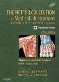 The Netter Collection of Medical Illustrations: Musculoskeletal System, Upper Limb (Hardcover)