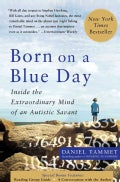 Born on a Blue Day: Inside the Extraordinary Mind of an Autistic Savant: A Memoir (Paperback)