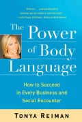 The Power of Body Language: How to Succeed in Every Business and Social Encounter (Paperback)
