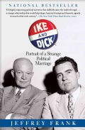 Ike and Dick: Portrait of a Strange Political Marriage (Paperback)