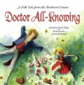 Doctor All-Knowing: A Folk Tale from the Brothers Grimm (Hardcover)